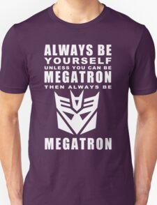 Always - Megatron T-Shirt