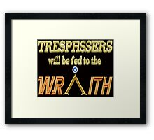 Trespassers Will Be Fed to the Wraith - Dark Backgrounds Framed Print