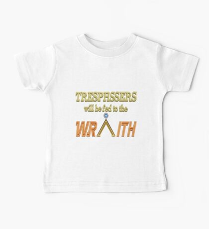 Trespassers Will Be Fed to the Wraith - Dark Backgrounds Baby Tee