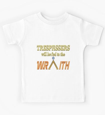 Trespassers Will Be Fed to the Wraith - Dark Backgrounds Kids Tee