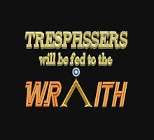 Trespassers Will Be Fed to the Wraith - Dark Backgrounds Unisex T-Shirt