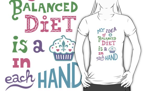 My idea of a balanced diet is a cupcake in each hand- light by Andi Bird