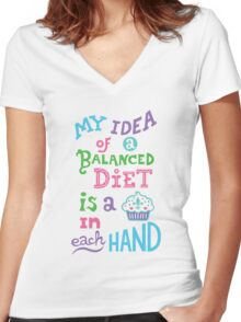 My idea of a balanced diet is a cupcake in each hand- light Women's Fitted V-Neck T-Shirt