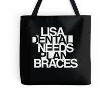 Lisa Needs Braces Tote Bag