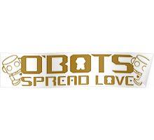 O'BOTS Spread Golden Love Poster