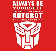 Always - Autobot Unisex T-Shirt