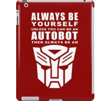 Always - Autobot iPad Case/Skin