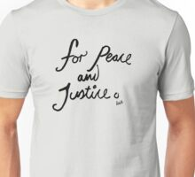 For Peace And Justice Unisex T-Shirt
