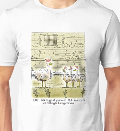 The Big Chicken - head of the chicken coop. Unisex T-Shirt
