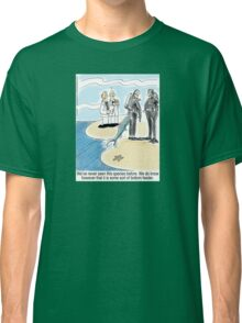 Bottom Feeder - marine biologists, scuba divers and a fish Classic T-Shirt