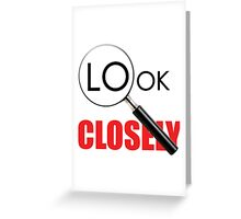 Look Closely  Greeting Card