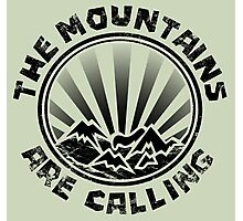 The mountains are calling and i must go. Photographic Print