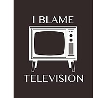 I Blame Television Photographic Print