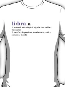 Zodiac Definitions: Libra T-Shirt