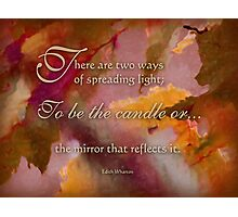 spread light - wisdom saying 9 Photographic Print
