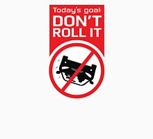 Track Day Goal: Don't Roll It T-Shirt