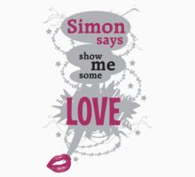 Simon says, show me some love by clockworkshirts