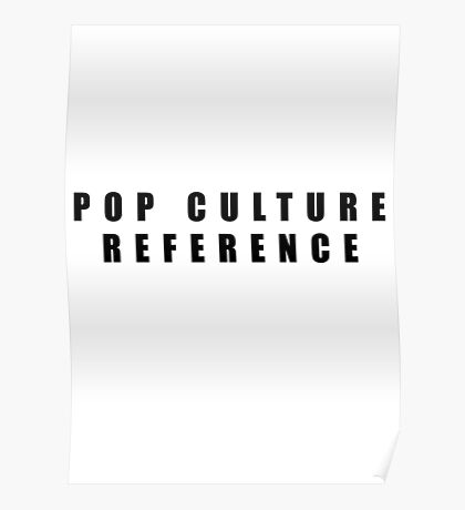 Pop Culture Reference Poster