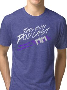 Beyond Kayfabe Podcast - This Is My Podcast Tri-blend T-Shirt