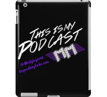 Beyond Kayfabe Podcast - This Is My Podcast iPad Case/Skin