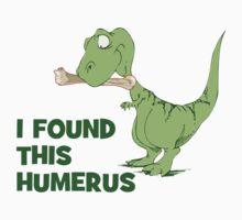 I Found This Humerus Kids Tee