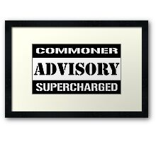 Commoner advisory-Supercharged Framed Print