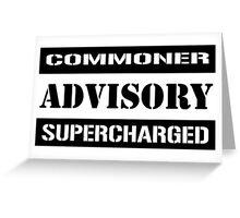 Commoner advisory-Supercharged Greeting Card