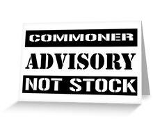 Commoner advisory-Not stock Greeting Card