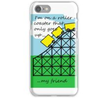 Roller coaster that only goes up iPhone Case/Skin