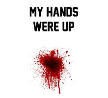 My Hands Were Up Bullet Wound Photographic Print