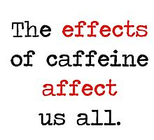 The Effects of Caffeine by Amantine