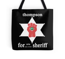 Thompson For Sheriff Tote Bag