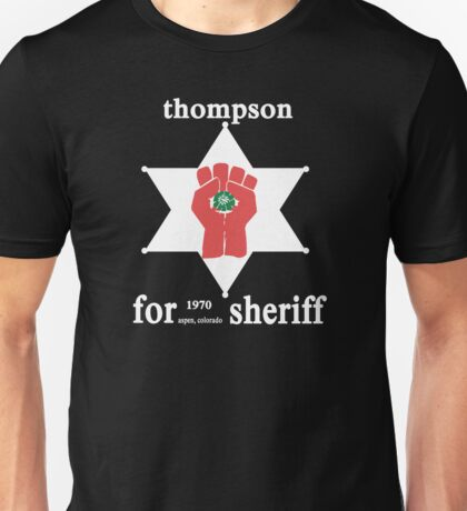 Thompson For Sheriff Unisex T-Shirt