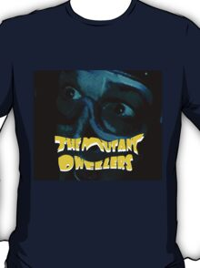 The Mutant Dwellers (larger) T-Shirt