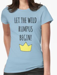 Let The Wild Rumpus Begin! Womens Fitted T-Shirt