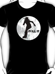 Roll it!! (white) T-Shirt