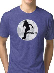 Roll it!! (white) Tri-blend T-Shirt