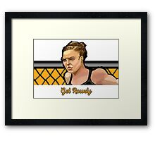 Get Rowdy Framed Print