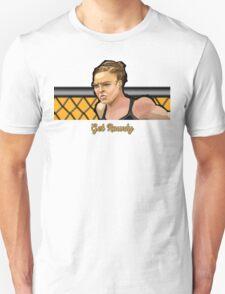 Get Rowdy T-Shirt