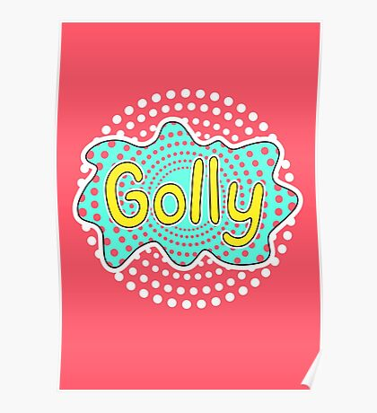 Golly Poster