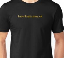 Austin Powers - I never forget a pussy...cat. Unisex T-Shirt