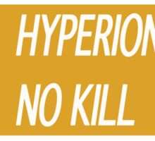 Hyperion Chill, No Kill Sticker