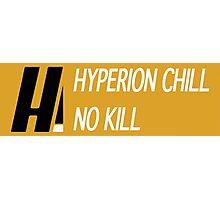 Hyperion Chill, No Kill Photographic Print
