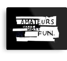 AMATEURS Metal Print