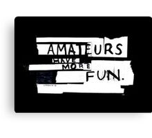 AMATEURS Canvas Print