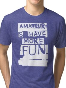 AMATEURS Tri-blend T-Shirt