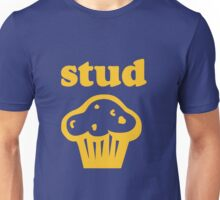 STUD SHE'S OUT OF MY LEAGUE MUFFIN Unisex T-Shirt