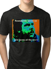 Rowsdower Saves Us Tri-blend T-Shirt