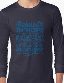 Rejoice in hope Long Sleeve T-Shirt