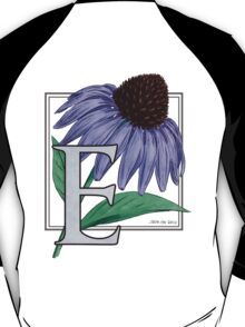 E is for Echinacea - full image T-Shirt